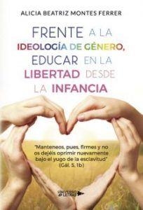 Libro FRENTE A LA IDEOLOGÍA DE GÉNERO EDUCAR EN LA LIBERTAD DESDE LA INFANCIA