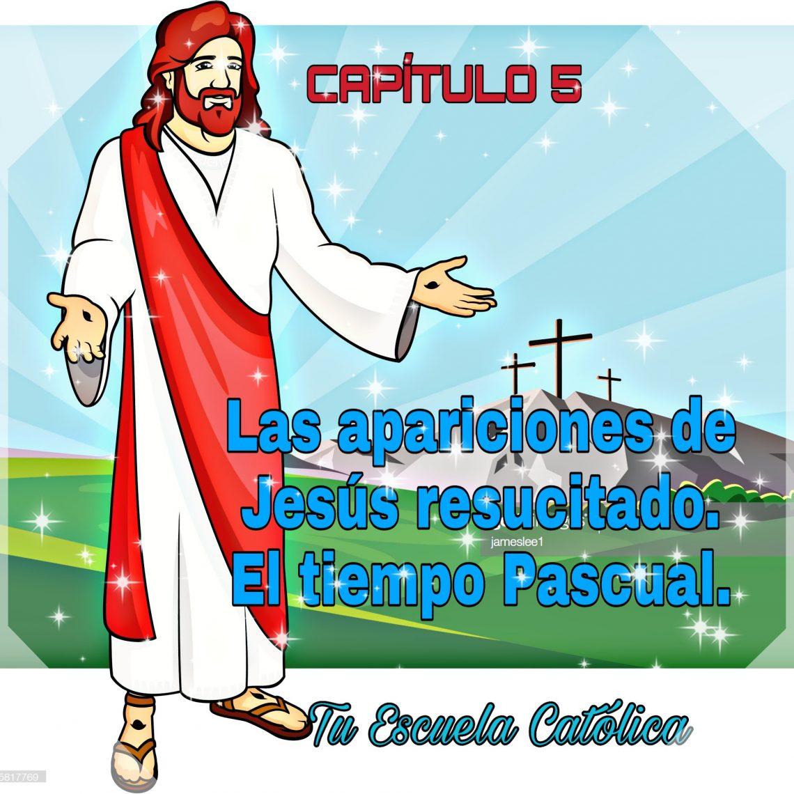 Las apariciones de Jesús resucitado. El domingo de resurrección. Tiempo pascual