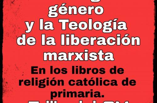 La Ideología de género y la teología de la liberación marxista en los libros de religión católica. Editorial SM