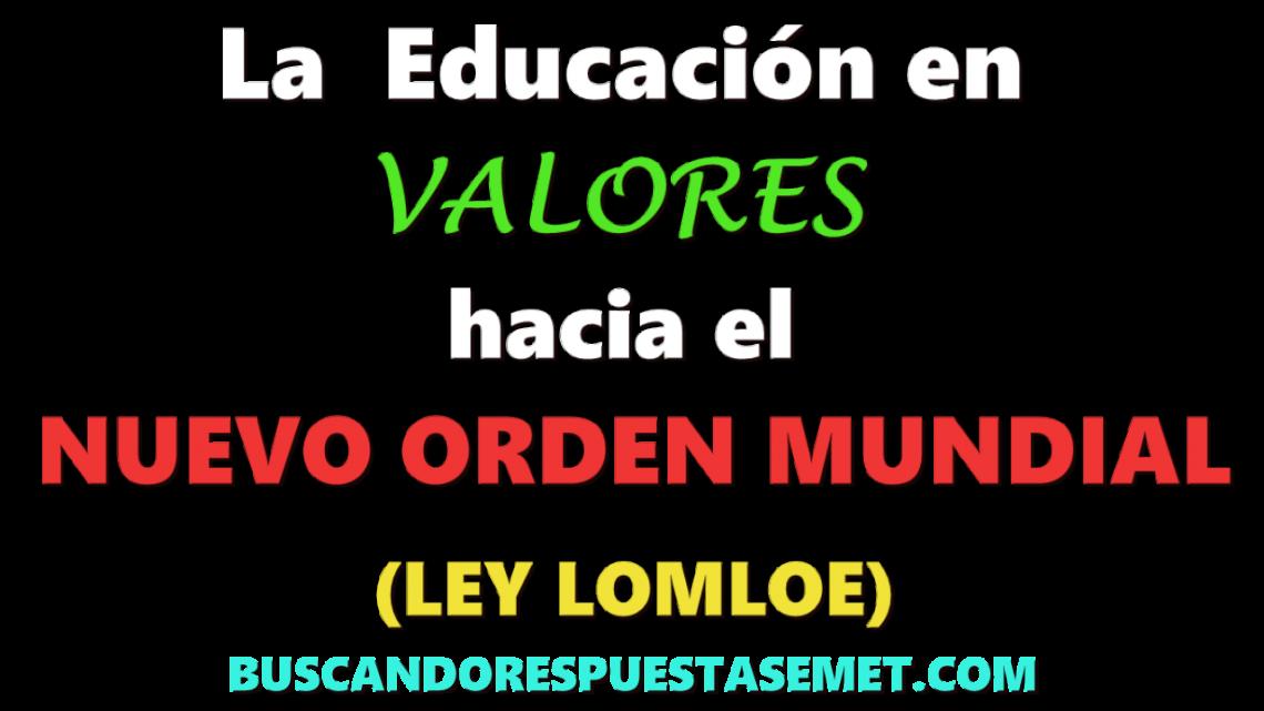 Educación en valores hacia el Nuevo Orden Mundial. Ley Lomloe