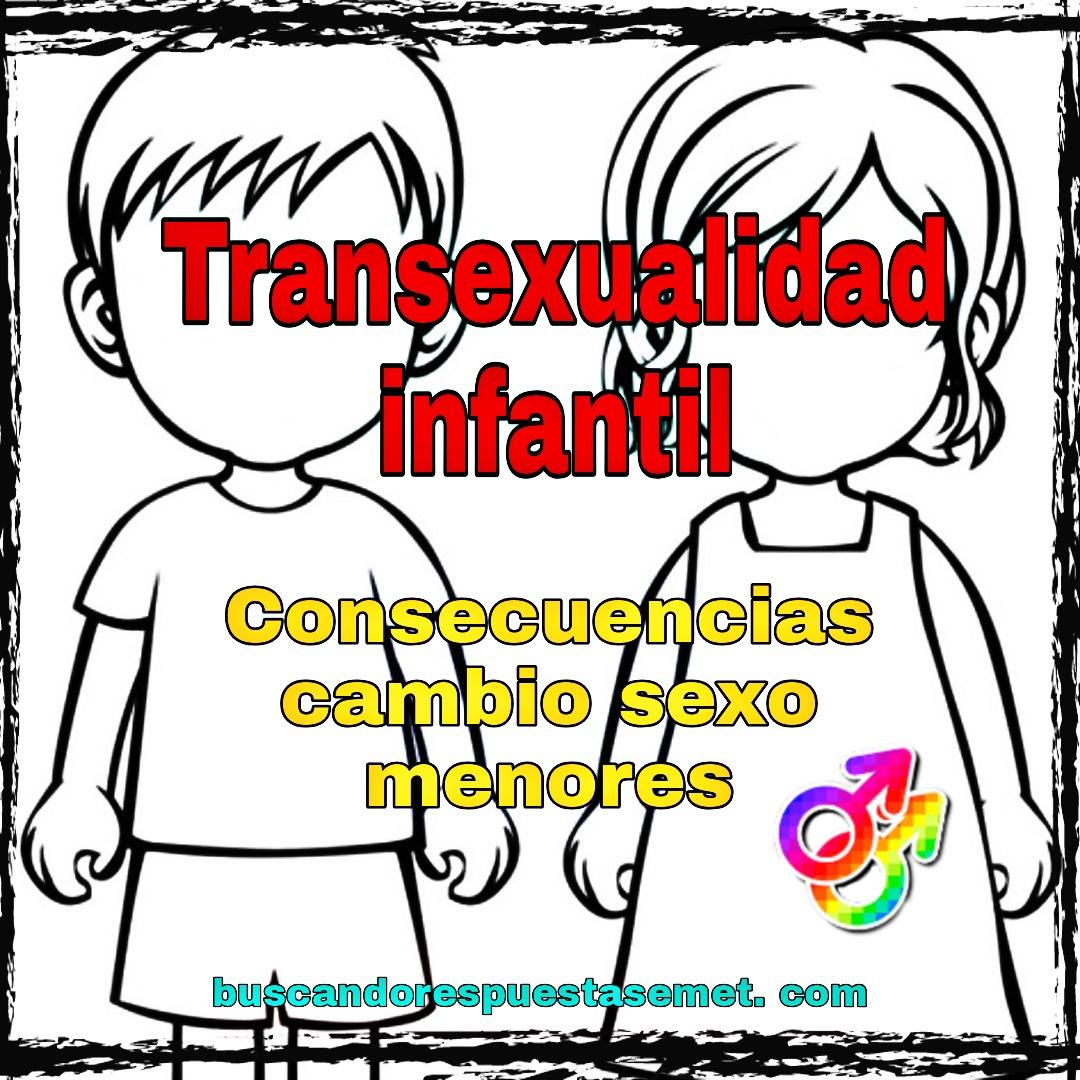 La transexualidad infantil. Consecuencias cambio de sexo menores