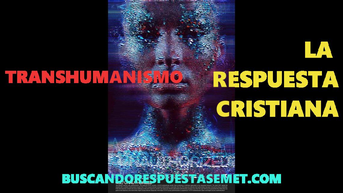 Transhumanismo. La respuesta cristiana.